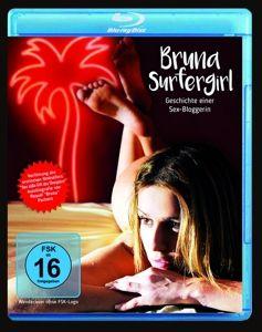 Bruna Surfergirl - Geschichte einer Sex-Bloggerin, Marcus Baldini