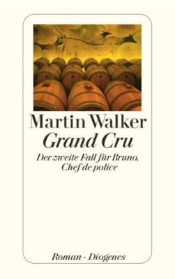 Bruno, Chef de police Band 2: Grand Cru, Martin Walker