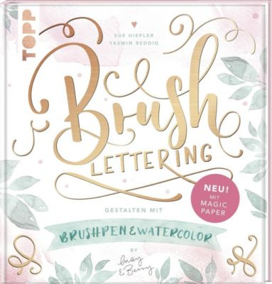 Brush Lettering. Gestalten mit Brushpen und Watercolor by May and Berry, Sue Hiepler, Yasmin Reddig