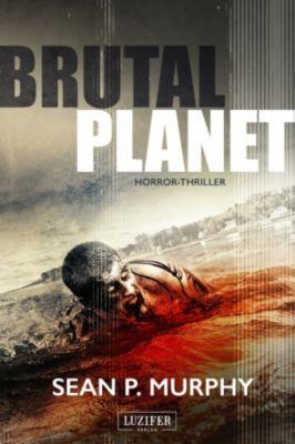 Brutal Planet, Sean P. Murphy
