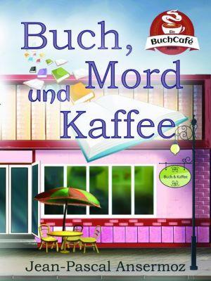 Buch, Mord und Kaffee, Jean-Pascal Ansermoz