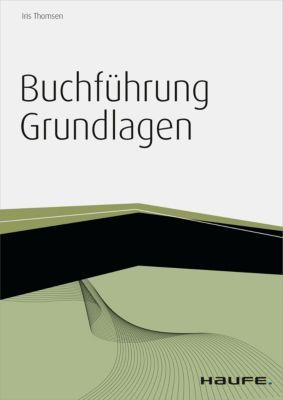 Buchführung Grundlagen - inkl. Arbeitshilfen online, Iris Thomsen