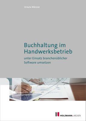 Buchhaltung im Handwerksbetrieb unter Einsatz branchenübl. Software umsetzen, Ursula Männer