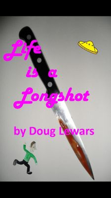 Buck Slade - World Famous Private Investigator: Life Is A Longshot, Doug Lewars