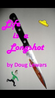 Buck Slade - World Famous Private Investigator: Life Is A Longshot, Doug Lewars