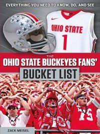 Bucket List: The Ohio State Buckeyes Fans' Bucket List, Zack Meisel