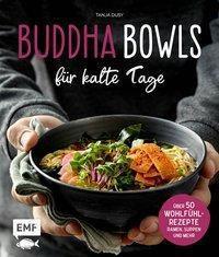 Buddha Bowls für kalte Tage - Tanja Dusy |