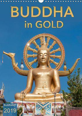 BUDDHA in GOLD (Wandkalender 2019 DIN A3 hoch), BuddhaART