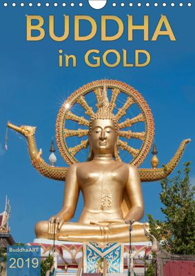 BUDDHA in GOLD (Wandkalender 2019 DIN A4 hoch), BuddhaART