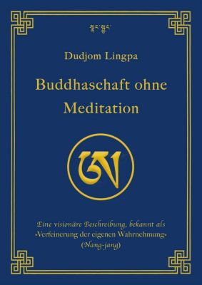 Buddhaschaft ohne Meditation - Dudjom Lingpa pdf epub