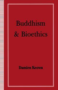 Buddhism and Bioethics, Damien Keown