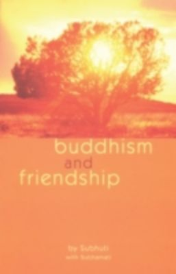 Buddhism and Friendship, Subhuti