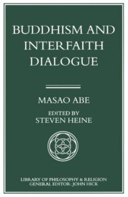 Buddhism and Interfaith Dialogue, Masao Abe