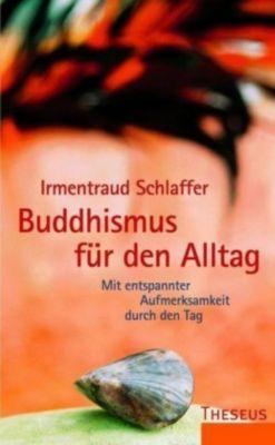 Buddhismus für den Alltag, Irmentraud Schlaffer