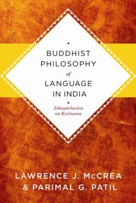 Buddhist Philosophy of Language in India, Parimal Patil, Lawrence McCrea