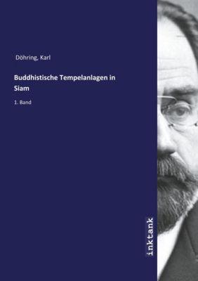Buddhistische Tempelanlagen in Siam - Karl Dohring |