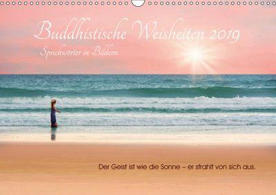 Buddhistische Weisheiten 2019. Sprichwörter in Bildern (Wandkalender 2019 DIN A3 quer), Steffani Lehmann (Hrsg.)