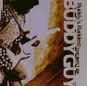 Buddy'S Baddest: The Best Of Buddy Guy, Buddy Guy