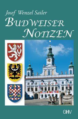 Budweiser Notizen - Josef Wenzel Sailer |