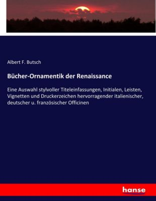 Bücher-Ornamentik der Renaissance, Albert F. Butsch