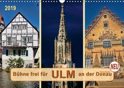 Bühne frei für Ulm an der Donau (Wandkalender 2019 DIN A3 quer), Peter Roder