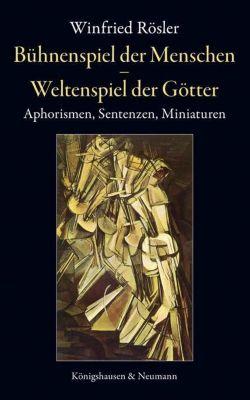 Bühnenspiel der Menschen - Weltenspiel der Götter - Winfried Rösler pdf epub