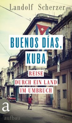 Buenos días, Kuba, Landolf Scherzer