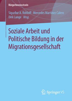 Bürgerbewusstsein: Soziale Arbeit und Politische Bildung in der Migrationsgesellschaft