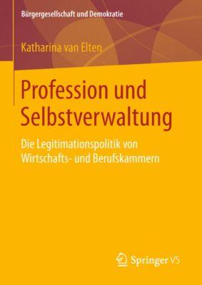 Bürgergesellschaft und Demokratie: Profession und Selbstverwaltung, Katharina van Elten