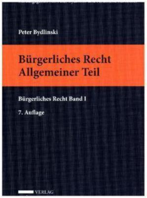 Bürgerliches Recht (f. Österreich): Bd.1 Allgemeiner Teil, Peter Bydlinski