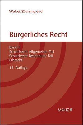 Bürgerliches Recht (f. Österreich): Bd.2 Schuldrecht Allgemeiner Teil, Schuldrecht Besonderer Teil, Erbrecht, Rudolf Welser, Brigitta Zöchling-Jud