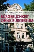 Bürgerlichkeit ohne Bürgertum, Heinz Bude, Joachim Fischer, Bernd Kauffmann