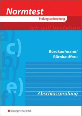 Bürokaufmann/Bürokauffrau, Vorbereitung auf die Abschlussprüfung, Franziska Hofbauer-Ott, Rainer Luft, Rosi Schmitt, Peter Streichsbier, Hermann Weis