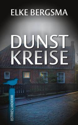 Büttner und Hasenkrug ermitteln: Dunstkreise - Ostfrieslandkrimi, Elke Bergsma