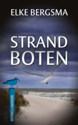 Büttner und Hasenkrug ermitteln: Strandboten - Ostfrieslandkrimi, Elke Bergsma