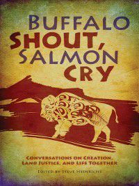 Buffalo Shout, Salmon Cry