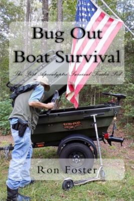 Bug Out Boat Survival, Ron Foster