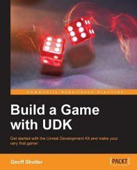 Build a Game with UDK, Geoff Sholler