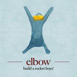 build a rocket boys!, Elbow