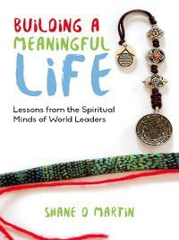 Building a Meaningful Life, Shane Martin
