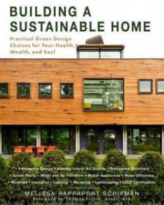 Building a Sustainable Home, Melissa Schifmen, Melissa Rappaport Schifman