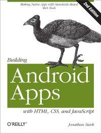 Building Android Apps with HTML, CSS, and JavaScript, Brian Jepson, Brian MacDonald, Jonathan Stark