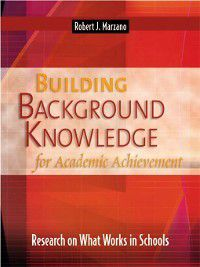 Building Background Knowledge for Academic Achievement, Robert J. Marzano