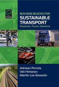 Building Blocks for Sustainable Transport, Adriaan Perrels, Martin Lee-Gosselin, Veli Himanen