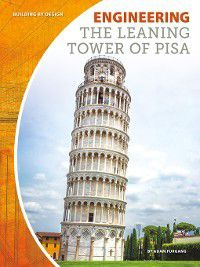 Building by Design Set 2: Engineering the Leaning Tower of Pisa, Adam Furgang