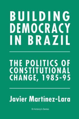 Building Democracy in Brazil, Javier Martinez-Lara