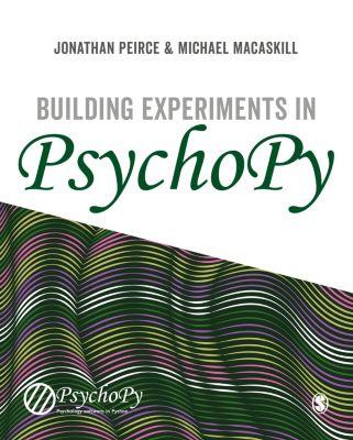 Building Experiments in PsychoPy, Jonathan Peirce, Michael MacAskill