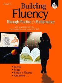 Building Fluency Through Practice & Performance: Building Fluency Through Practice & Performance, Timothy Rasinski, Lorraine Griffith