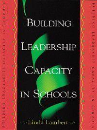Building Leadership Capacity in Schools, Linda Lambert