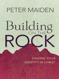 Building on the Rock, Peter Maiden